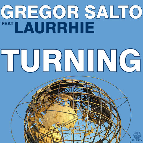 Gregor Salto feat. Laurrhie – Turning