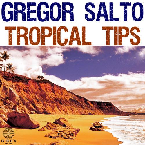 Gregor Salto presents Tropical Tips