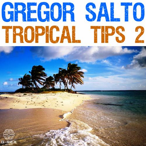 Summer is here: Gregor Salto Tropical Tips 2