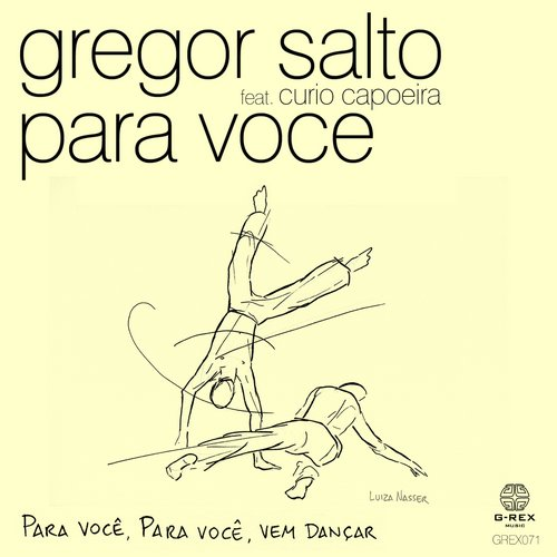 Gregor Salto – Para Voce Feat. Curio Capoeira