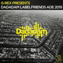 G-REX PRESENTS DADADAM LABEL FRIENDS ADE