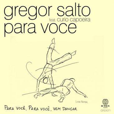 Gregor Salto – Para Voce (Feat. Curio Capoeira)