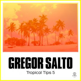 GREGOR SALTO – TROPICAL TIPS 5